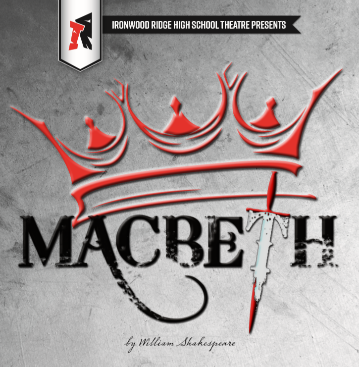 Ironwood Ridge Theatre Presents: Macbeth